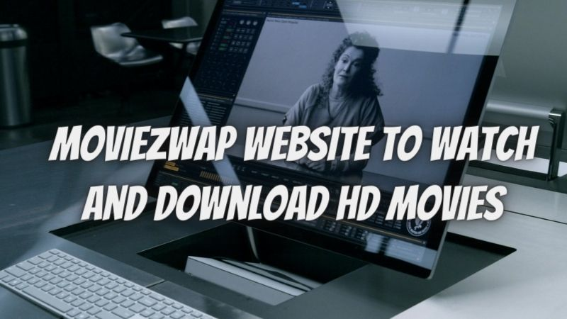 Moviezwap 2021 Illegal Website to watch and  Download HD Movies