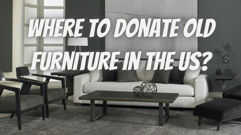 Where To Donate Old Furniture In The US?