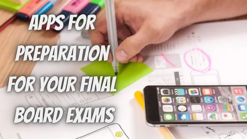 Apps for Preparation for your Final Board Exams