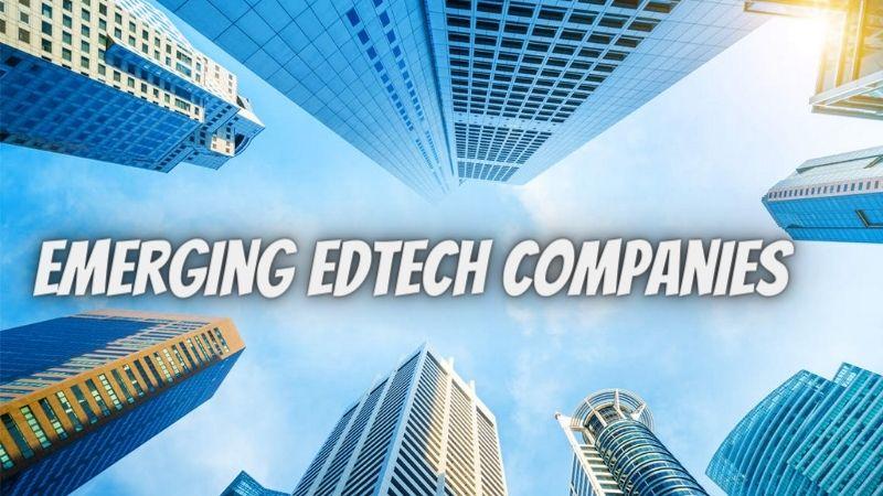 Top 6 emerging Edtech Companies