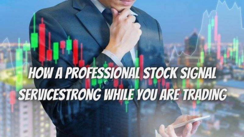 Find out how a professional stock signal service is a strong tool to gain confidence and control anxiety while you are trading