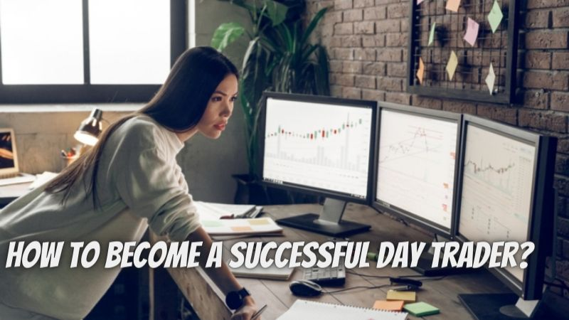 How to become a successful day trader?