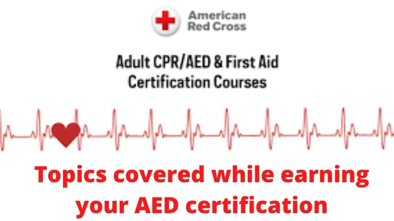 The 3 topics covered while earning your AED certification