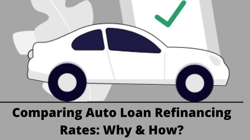 Comparing Auto Loan Refinancing Rates: Why & How?