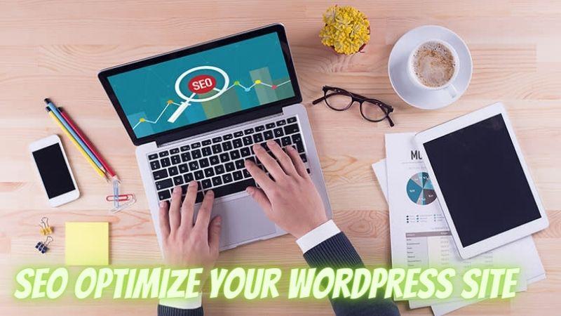 How do you SEO optimize your WordPress site?