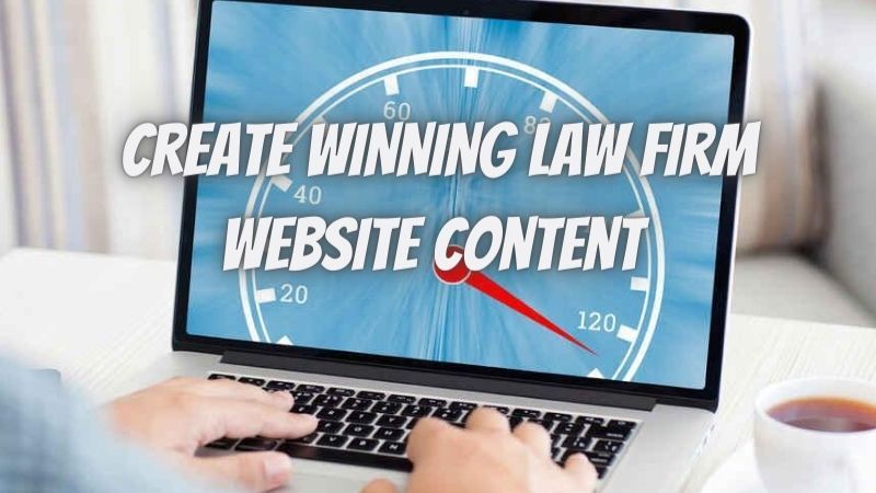 How to Create WINNING Law Firm Website Content in [2021]