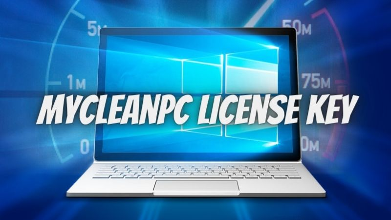 MyCleanPC License Key With Crack Full Version 2021 (100% Working!)